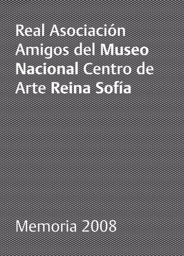 Memoria 2008 - Gestión Amigos Reina Sofia - BackOffice - Real ...
