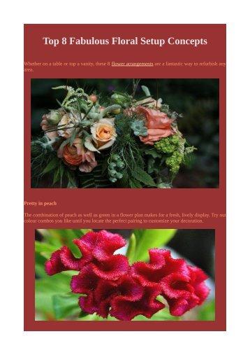 Top 8 Fabulous Floral Setup Concepts