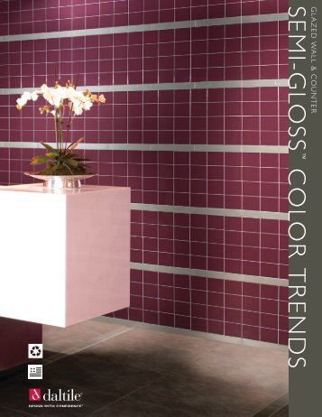 SEMI-GLOSS COLOR TRENDS - Products - Daltile