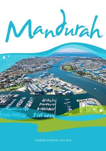 Tourism sTraTegy 2011-2016 - Mandurah