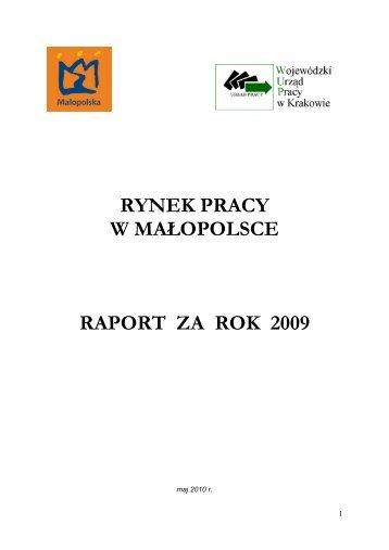 rynek pracy w małopolsce raport za rok 2009 - Wojewódzki Urząd ...