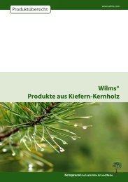 Wilms® Produkte aus Kiefern-Kernholz