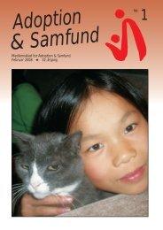 Medlemsblad for Adoption & Samfund Februar 2008 * 32. årgang Nr. 1
