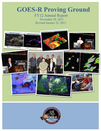 GOES-R Proving Ground FY12 Annual Report