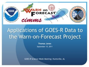 Applications of GOES-R Data to the Warn-on-Forecast Project