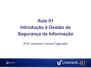 Aula 01 Introdução à Gestão da Segurança da Informação - Unisinos