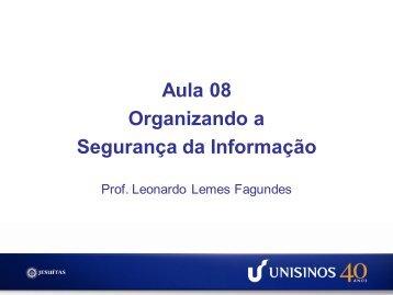 Aula 08 Organizando a Segurança da Informação - Unisinos