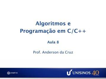Algoritmos e Programação em C/C++ Aula 8 - Unisinos