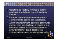 Objetivo do Factory method é definir qual será a ... - Unisinos