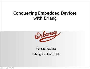 Conquering Embedded Devices with Erlang - Erlang Solutions