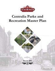 Centralia Parks and Recreation Master Plan - City of Centralia, WA