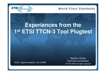Experiences from the 1st ETSI TTCN-3 Tool Plugtest