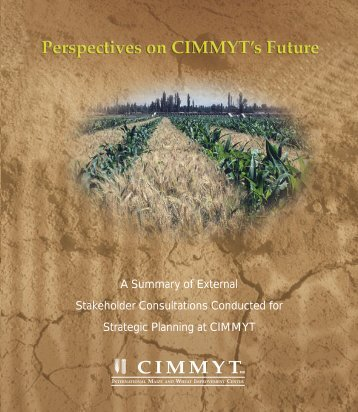 Perspectives on CIMMYT's Future A Summary of External ...