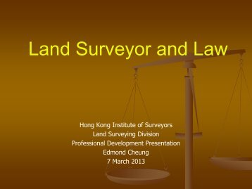 Land Surveyor and Law - Hong Kong Institute of Surveyors