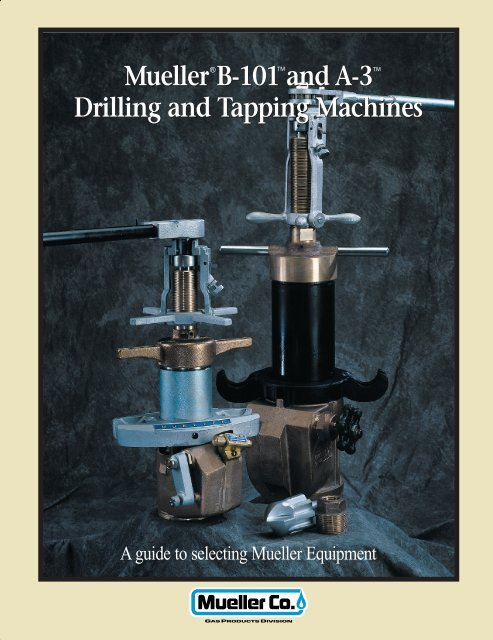 Mueller B-101 and A-3 Drilling and Tapping Machines - Mueller Gas