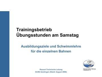 Trainingsbetrieb Übungsstunden am Samstag - DLRG Ortsgruppe ...