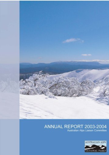 Australian Alps Liaison Committee Annual Report 03 | 04 (PDF 585 ...