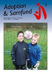 Medlemsblad for Adoption & Samfund Februar 2009 * 33. årgang Nr. 1