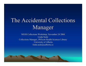 The Accidental Collections Manager - NEOS Library Consortium