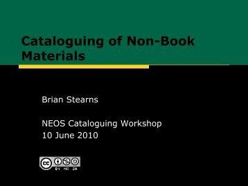 Cataloguing of Non-Book Materials - NEOS Library Consortium