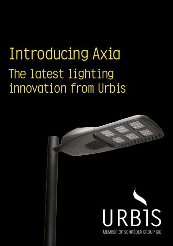 Introducing Axia - Urbis Lighting Limited