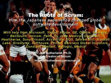 The Roots of Scrum: The Roots of Scrum: - GBC/ACM