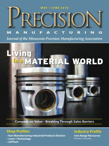 Living in a materiaL worLd - Minnesota Precision Manufacturing ...