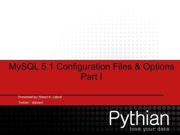 MySQL 5.1 Configuration Files & Options Part I - Cdn.oreilly.com