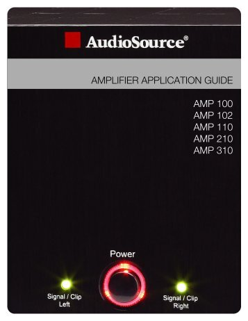 AMPLIFIER APPLICATION GUIDE AMP 100 AMP ... - AudioSource