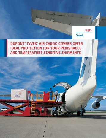 DUPONT™ TYVEK® AIR CARGO COVERS OFFER IDEAL ...