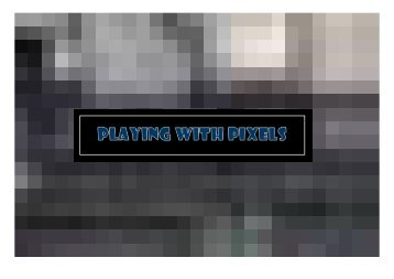 6. Playing with Pixels - billbottomley.com.au