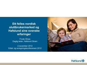 Et felles nordisk sluttbrukermarked: Frode Otnes Daglig leder ...