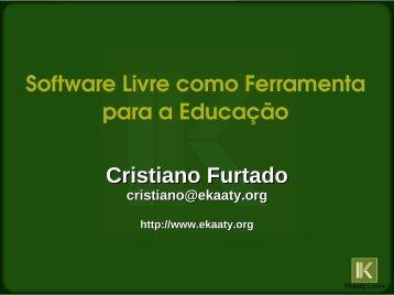Cristiano Furtado Software Livre como Ferramenta para a Educação