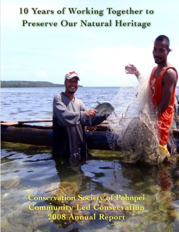 2008 Annual Report (pdf) - Conservation Society of Pohnpei (CSP)