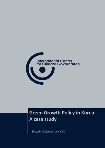 Green Growth Policy in Korea: A case study - International Center for ...