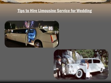 Tips to Hire Limousine Service for Wedding