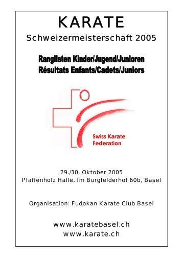 Karate Schweizermeisterschaft, 29. / 30. Oktober 2005, Basel ...