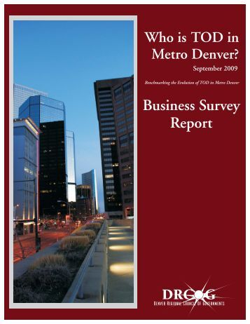 Who is TOD In Metro Denver Business Survey Report - Transit ...