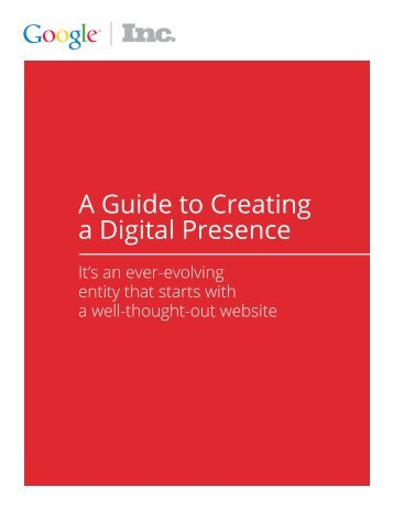 Google - A Guide to Creating a Digital Presence.pdf - Inc.com