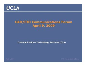 CAO/CIO Communications Forum April 9, 2009 - UCLA ...