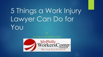 5 Things a Work Injury Lawyer Can Do for You