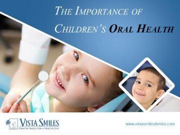 Pediatric Dentist in Vista, CA – Take Care of Your Kid's Oral Health