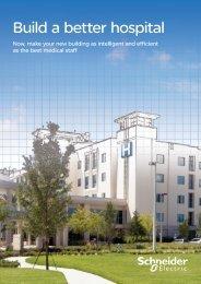 Build a better hospital (pdf, 757kb) - Schneider Electric