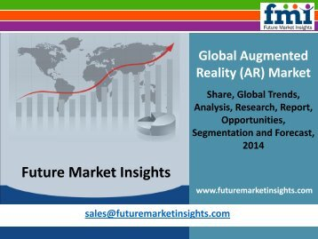 Augmented Reality (AR) Market - Global Industry Analysis and Opportunity Assessment 2014 - 2020: Future Market Insights
