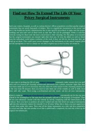 Find out How To Extend The Life Of Your Pricey Surgical Instruments