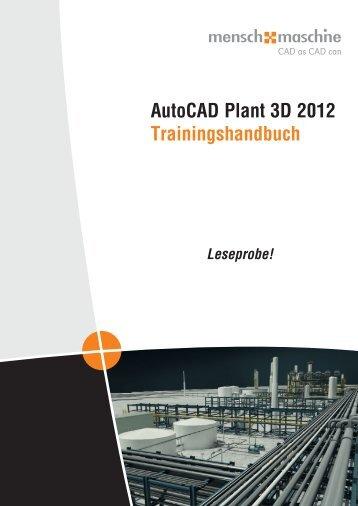 AutoCAD Plant 3D 2012 Trainingshandbuch - Mensch und Maschine