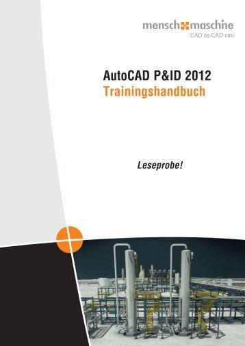 AutoCAD P&ID 2012 Trainingshandbuch - Mensch und Maschine