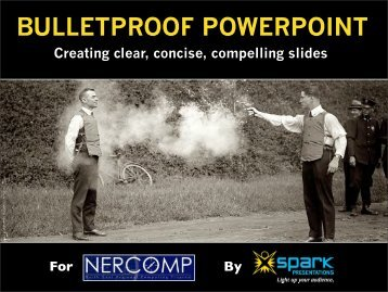 3. Bulletproof slideshows - Andy Saks - Spark ... - NERCOMP