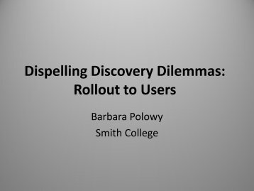 5. Dispelling Discovery Dilemmas - Barbara Polowy - NERCOMP