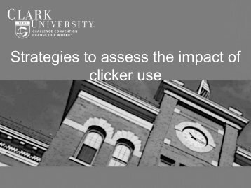 3. Strategies to Assess the Impact of Clicker Use - NERCOMP